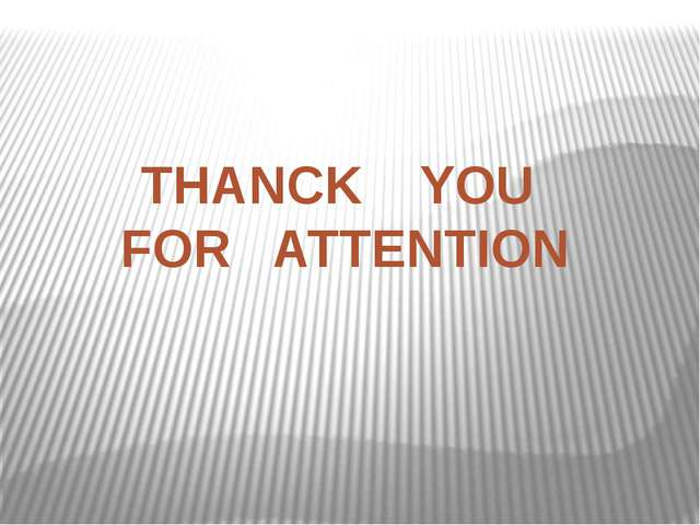 THANCK YOU FOR ATTENTION