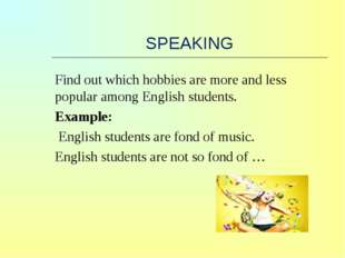 SPEAKING Find out which hobbies are more and less popular among English stude