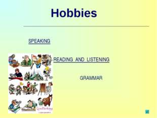 Hobbies READING AND LISTENING SPEAKING GRAMMAR