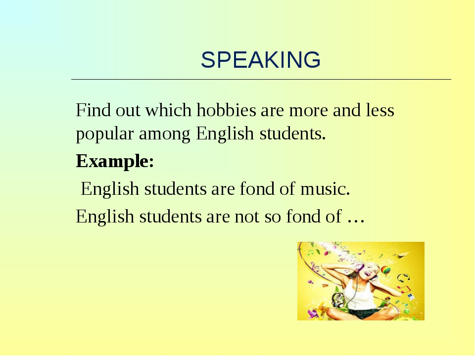 SPEAKING Find out which hobbies are more and less popular among English stude...