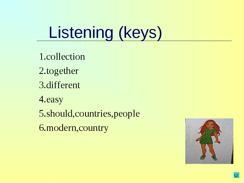 Listening (keys) 1.collection 2.together 3.different 4.easy 5.should,countrie...