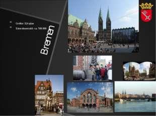 Bremen Größe: 324 qkm Einwohnerzahl: ca. 700 000