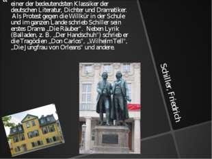 Schiller, Friedrich einer der bedeutendsten Klassiker der deutschen Literatur