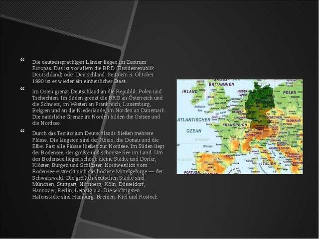 Die deutschsprachigen Länder liegen im Zentrum Europas. Das ist vor allem die...