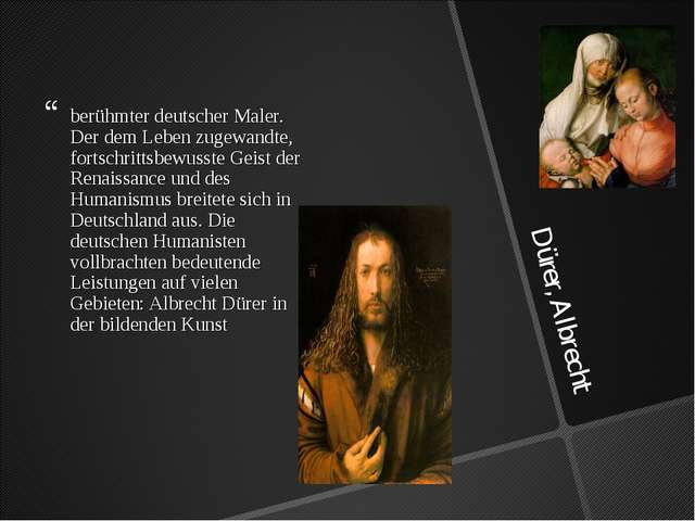 Dürer, Albrecht berühmter deutscher Maler. Der dem Leben zugewandte, fortschr...
