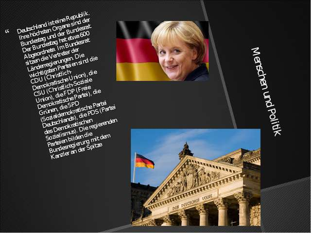 Menschen und Politik Deutschland ist eine Republik. Ihre höchsten Organe sind...