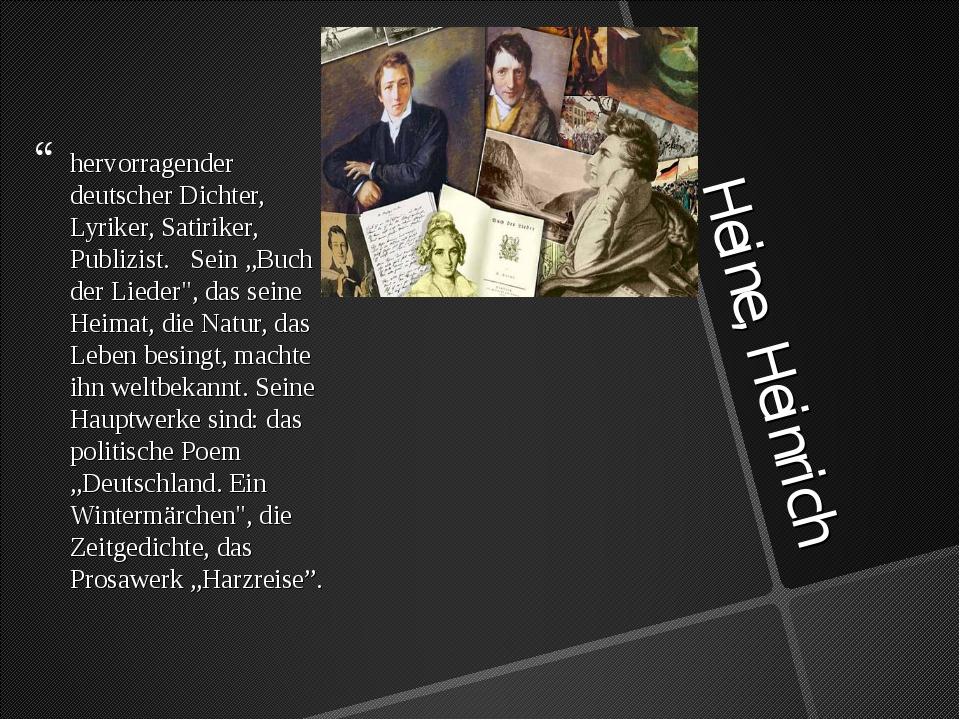 Heine, Heinrich hervorragender deutscher Dichter, Lyriker, Satiriker, Publizi...
