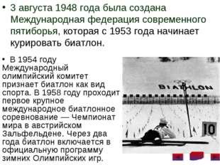3 августа 1948 года была создана Международная федерация современного пятибор