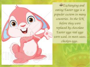 Exchanging and eating Easter eggs is a popular custom in many countries. In t