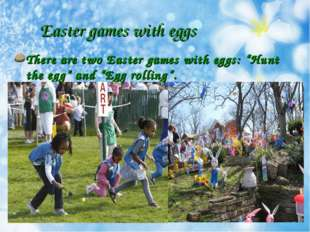 "Easter games with eggs There are two Easter games with eggs: ""Hunt the egg"" a"