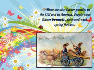 There are also Easter parades in the UK and in America. People wear Easter bo