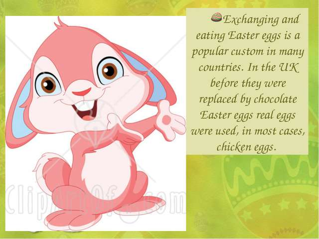 Exchanging and eating Easter eggs is a popular custom in many countries. In t...