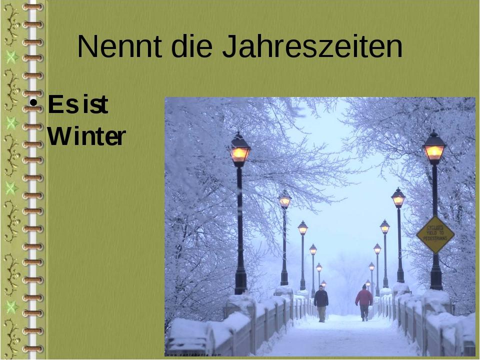 Nennt die Jahreszeiten Es ist Winter