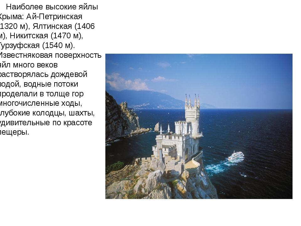 Наиболее высокие яйлы Крыма: Ай-Петринская (1320 м), Ялтинская (1406 м), Ник...