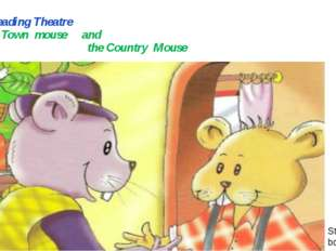 Reading Theatre The Town mouse and the Country Mouse Student's book p. 40-41
