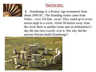 Read the texts . 1. Stonehenge is a Bronze Age monument from about 2000 BC. T