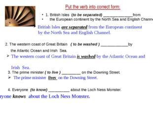 Put the verb into correct form: 1. British Isles (to be separated) _________