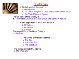Fill in the gaps. 1. The full name of the country is . . . a. Great Britain b