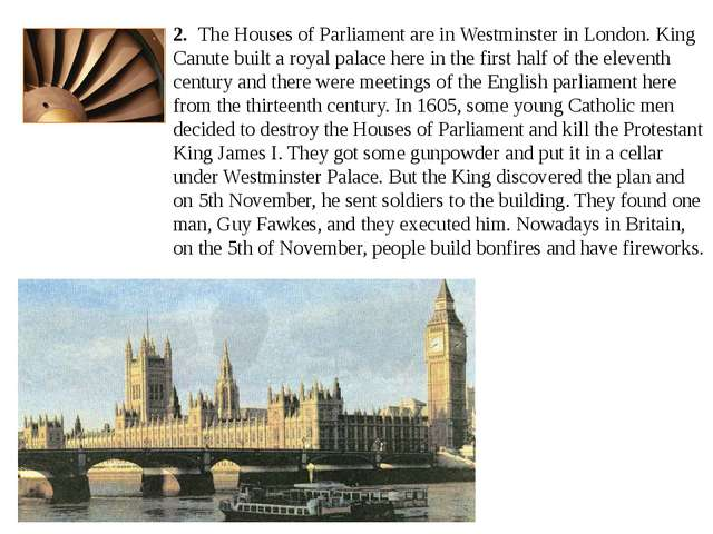 2. The Houses of Parliament are in Westminster in London. King Canute built...