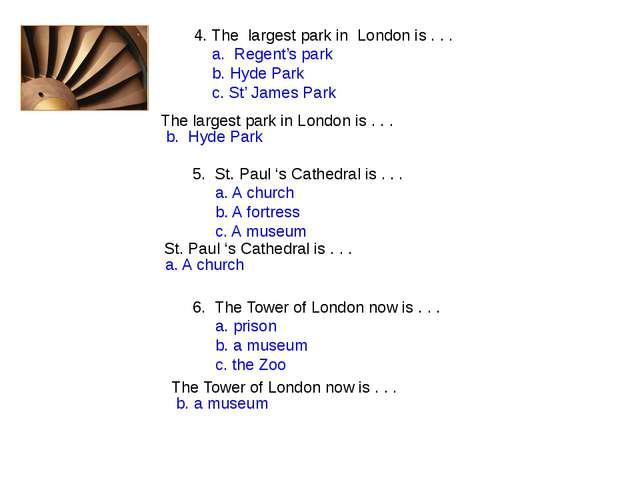 4. The largest park in London is . . . a. Regent's park b. Hyde Park c. St'...
