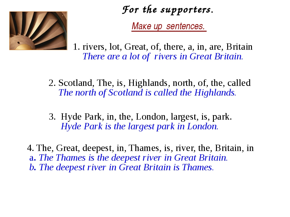 For the supporters. Maкe up sentences. 1. rivers, lot, Great, of, there, a, i...