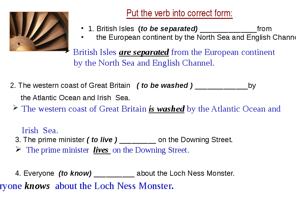 Put the verb into correct form: 1. British Isles (to be separated) _________...