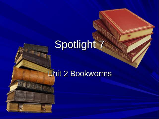Spotlight 7 Unit 2 Bookworms