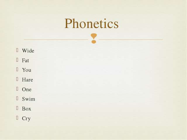 Wide Fat You Hare One Swim Box Cry Phonetics 