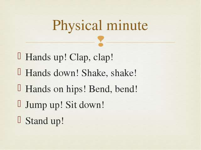 Hands up! Clap, clap! Hands down! Shake, shake! Hands on hips! Bend, bend! Ju...