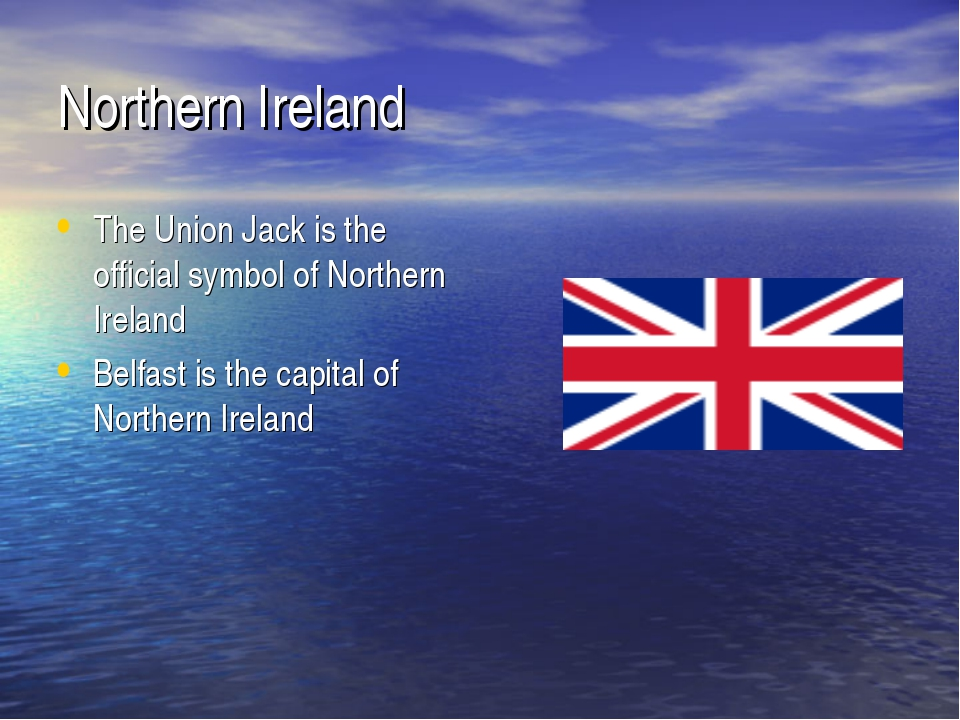 Northern Ireland The Union Jack is the official symbol of Northern Ireland Be...