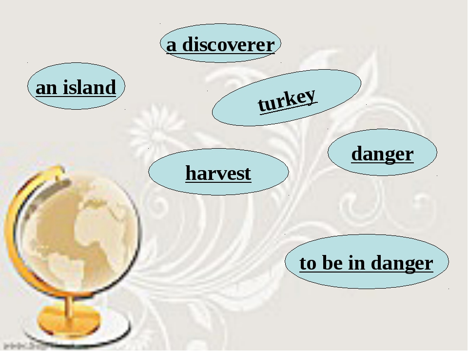 an island turkey to be in danger danger harvest a discoverer