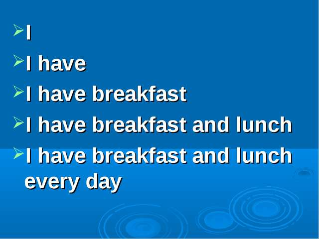 I I have I have breakfast I have breakfast and lunch I have breakfast and lun...