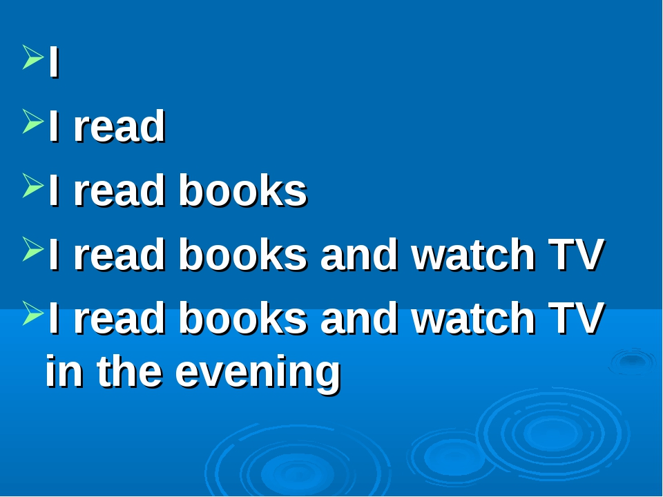 I I read I read books I read books and watch TV I read books and watch TV in...