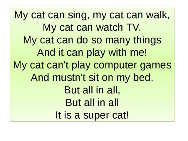My cat can sing, my cat can walk, My cat can watch TV. My cat can do so many...