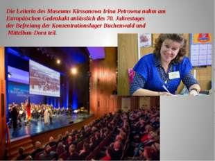 Die Leiterin des Museums Kirssanowa Irina Petrowna nahm am Europäischen Geden