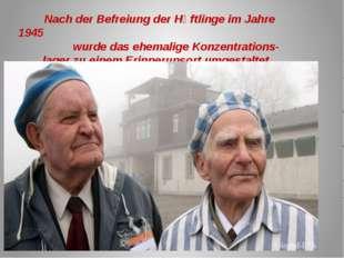 Nach der Befreiung der Hӓftlinge im Jahre 1945 wurde das ehemalige Konzentra