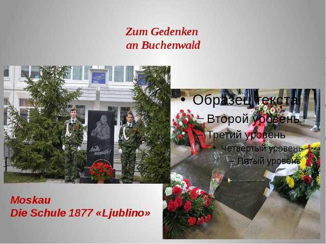 Zum Gedenken an Buchenwald Moskau Die Schule 1877 «Ljublino»