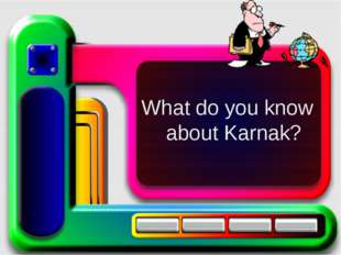 What do you know about Karnak?