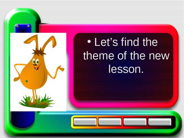 Let's find the theme of the new lesson.