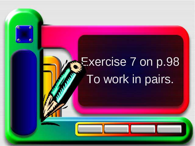 Exercise 7 on p.98 To work in pairs.