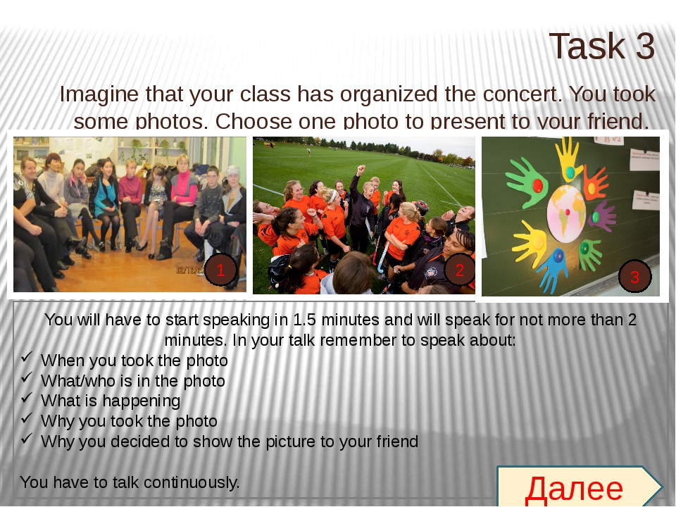 Task 3 Imagine that your class has organized the concert. You took some photo...