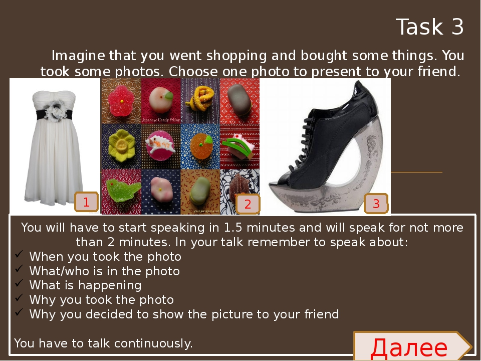 Task 3 Imagine that you went shopping and bought some things. You took some p...