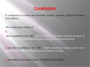 Constitution Is composed of written and unwritten statutes, customs, judicial