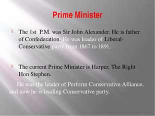 Prime Minister The 1st P.M. was Sir John Alexander. He is father of Confedera