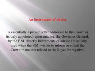 An instrument of advice Is essentially a private letter addressed to the Cro