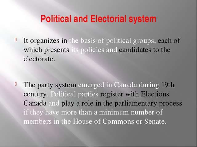 Political and Electorial system It organizes in the basis of political groups...