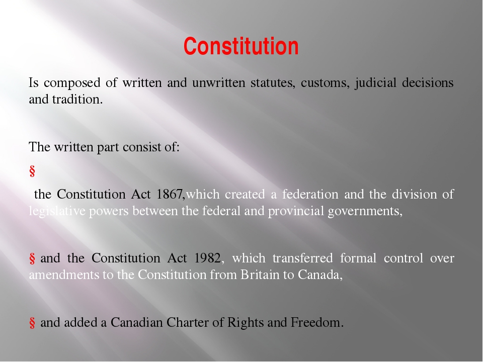 Constitution Is composed of written and unwritten statutes, customs, judicial...