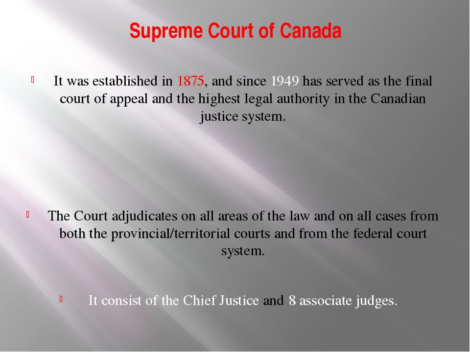 Supreme Court of Canada It was established in 1875, and since 1949 has served...