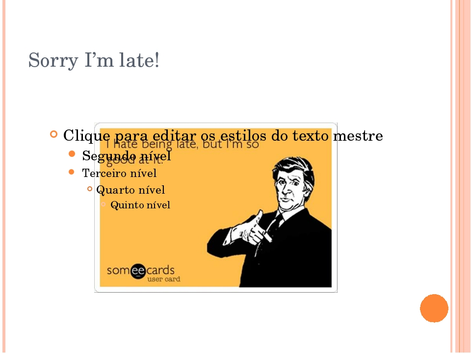 Sorry I'm late!