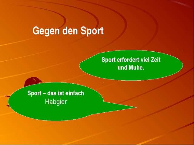 Gegen den Sport Sport erfordert viel Zeit und Muhe. Sport – das ist einfach H...